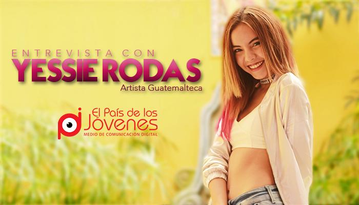 Entrevista: Yessie Rodas presenta su sencillo