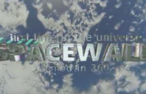 Video: Observa la primera caminata espacial en un video 360 grados