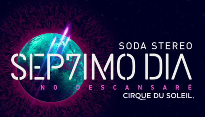 Detalles de Cirque du Soleil: Soda Stereo Séptimo Día, Marzo 2018