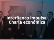 InterBanco impulsa Charla económica