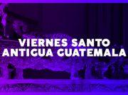 Recorridos procesionales Viernes Santo 2018 Antigua Guatemala