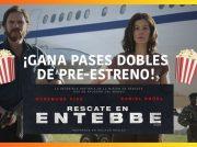 Gana pases dobles para la película Rescate en Entebbe
