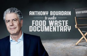 <b>Anthony Bourdain y la causa contra el  desperdicio de alimentos</b>