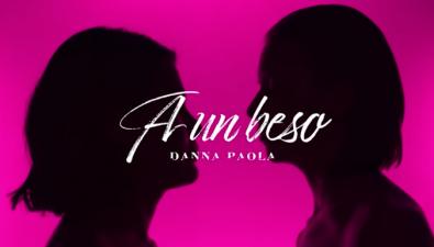 """Danna Paola está """"A un beso"""" de ti, descúbrelo aquí."""